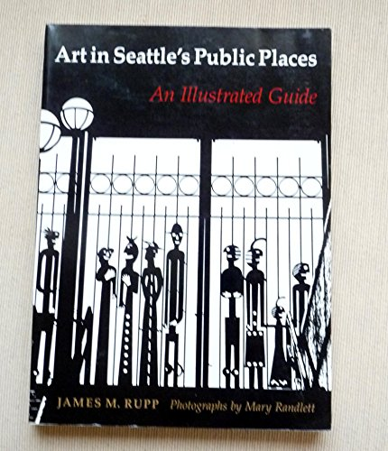Art in Seattle's Public Places: An Illustrated Guide