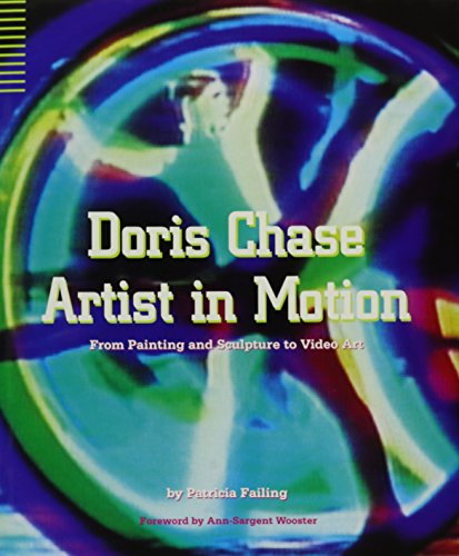 9780295971124: Doris Chase, Artist in Motion: From Painting and Sculpture to Video Oart (Samuel and Althea Stroum Books)