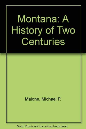 Montana : A History of Two Centuries: William L. Lang;