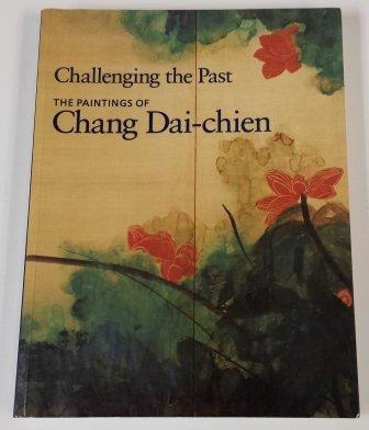 9780295971254: Challenging the Past - The Paintings of Chang Dai-chien