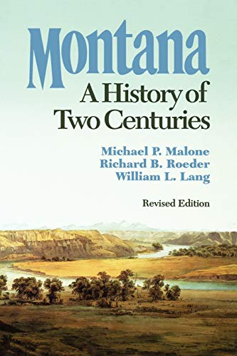Montana: A History of Two Centuries: Roeder, Richard B.,