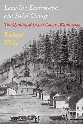 9780295971438: Land Use, Environment, and Social Change: The Shaping of Island County, Washington