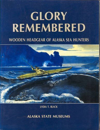9780295971513: Glory Remembered: Wooden Headgear of Alaska Sea Hunters