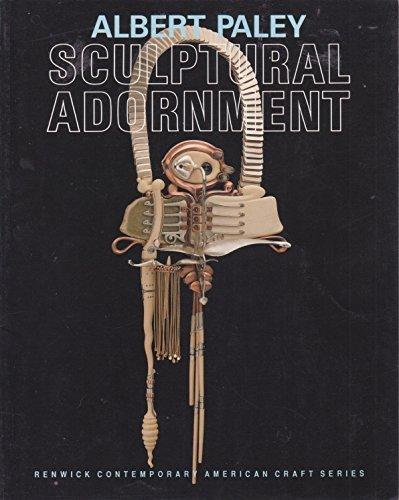 9780295971520: Albert Paley: Sculptural Adornment (Renwick Contemporary American Craft Series)