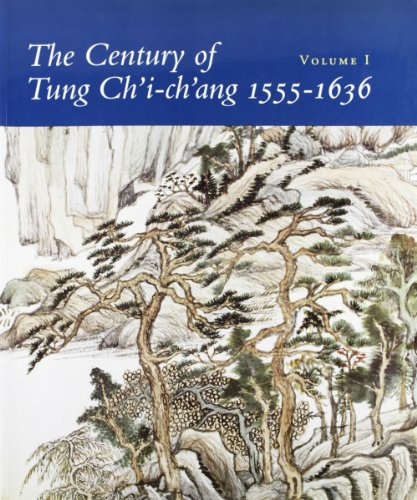 The Century of Tung Ch'i-ch'ang 1555-1636, Volume 2: Ho, Wai-kam