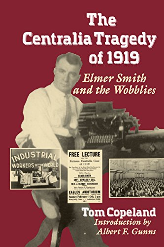 9780295972114: The Centralia Tragedy of 1919: Elmer Smith and the Wobblies : A Samuel and Althea Stroum Book
