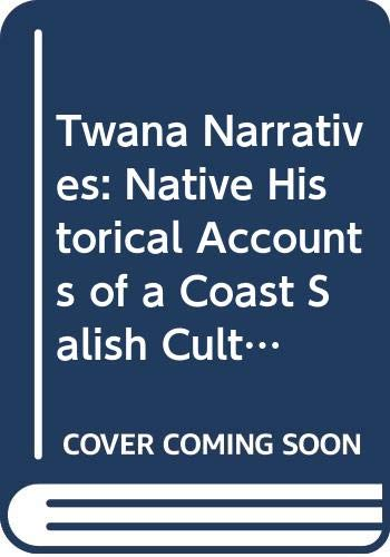 9780295972381: Twana Narratives: Native Historical Accounts of a Coast Salish Culture