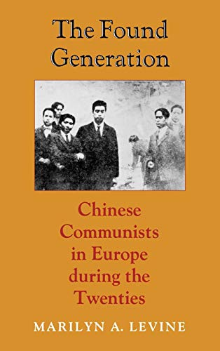 9780295972404: The Found Generation: Chinese Communists in Europe During the Twenties