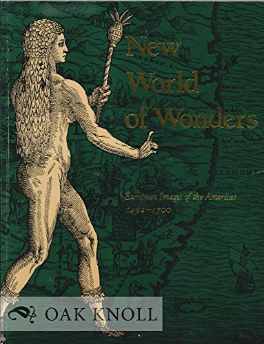 New World of Wonders: European Images of the Americas, 1492-1700. The Folger Shakespeare Library, ...