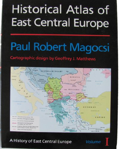 Historical Atlas of East Central Europe - A History o fEast Central Europe, Vol. I