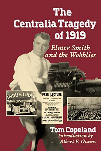 9780295972749: The Centralia Tragedy of 1919: Elmer Smith and the Wobblies (Samuel and Althea Stroum Books)