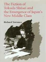 9780295972961: The Fiction of Tokuda Shusei and the Emergence of Japan's New Middle Class (Samuel and Althea Stroum Lectures in)