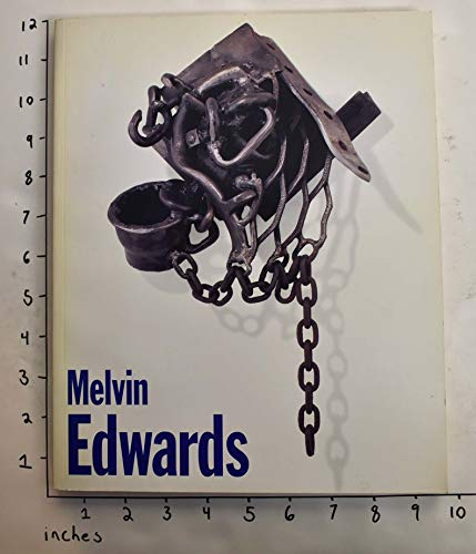Melvin Edwards Sculpture A Thirty-Year Retrospective 1963-1993: Purchase, NY. Neuberger Museum. ...
