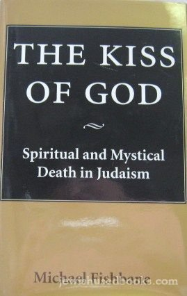 9780295973081: The Kiss of God: Spiritual and Mystical Death in Judaism (The Samuel & Althea Stroum Lectures in Jewish Studies)