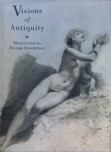 Visions of Antiquity: Neoclassical Figure Drawings (0295973099) by Richard J. Campbell; Victor Carlson