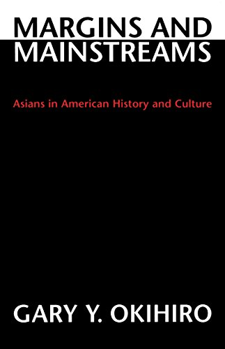 9780295973388: Margins and Mainstreams: Asians in American History and Culture