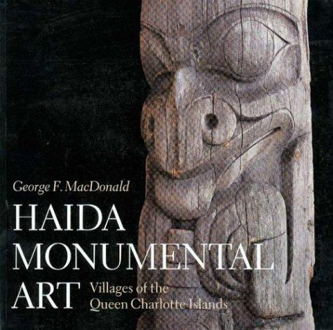 9780295973623: Haida Monumental Art: Villages of the Queen Charlotte Islands