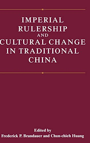 Imperial rulership and cultural change in traditional China.: Brandauer, F.P. & C. Huang (ed.).