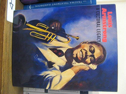 Louis Armstrong: A Cultural Legacy: Miller, Marc H., editor