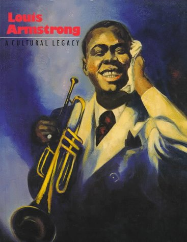 Louis Armstrong : A Cultural Legacy: Dan Morgenstein; Richard