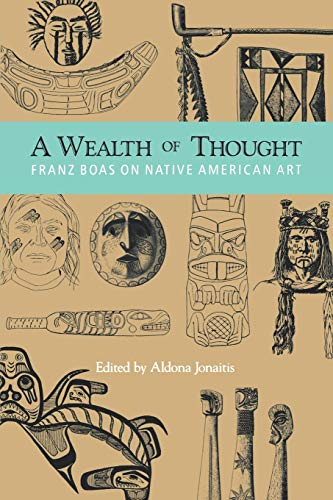 9780295973845: A Wealth of Thought: Franz Boas on Native American Art
