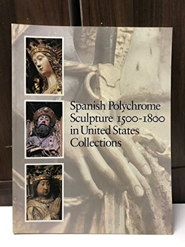 9780295973906: Spanish Polychrome Sculpture 1500-1800: In United States Collections