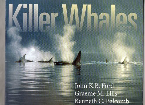 9780295973968: Killer Whales: The Natural History and Genealogy of Orcinus Orca in British Columbia and Washington State