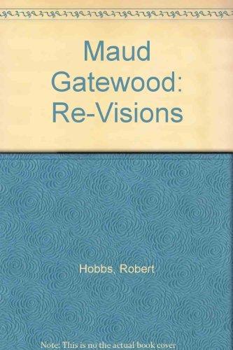 Maud Gatewood: Re-Visions: Hobbs, Robert Carleton