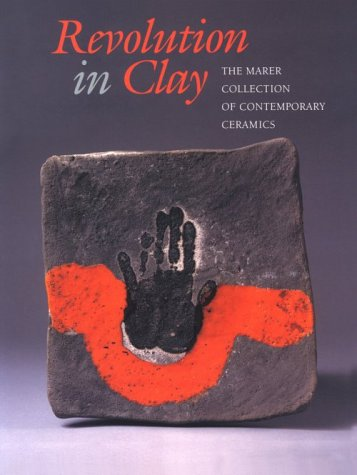 9780295974057: Revolution in Clay: The Marer Collection of Contemporary Ceramics