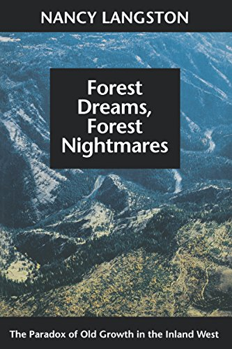 9780295974569: Forest Dreams, Forest Nightmares: The Paradox of Old Growth in the Inland West (Weyerhaeuser Environmental Books)
