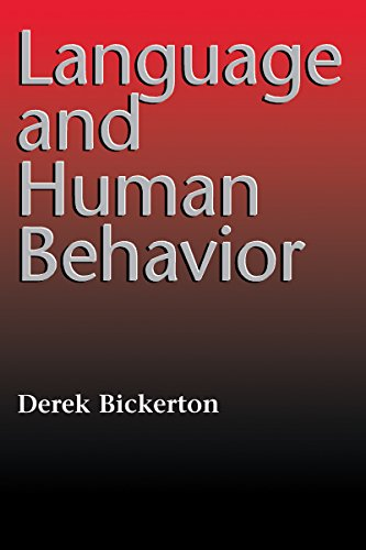 Language and Human Behavior (Jessie & John Danz Lectures): Bickerton, Derek