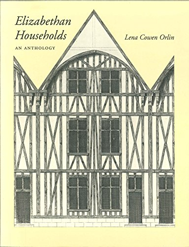 Elizabethan Households: An Anthology: Orlin, Lena Cowen