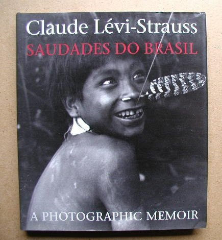 Saudades Do Brasil: A Photographic Memoir: Levi-Strauss, Claude. Translated by Sylvia Modelski