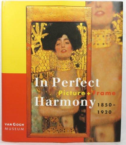 In Perfect Harmony: Picture + Frame 1850-1920: Mendgen, Eva