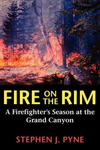 9780295974835: Fire on the Rim: A Firefighter's Season at the Grand Canyon