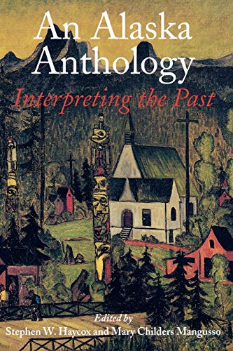9780295974958: An Alaska Anthology: Interpreting the Past