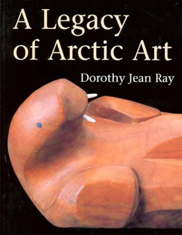 9780295975184: A Legacy of Arctic Art