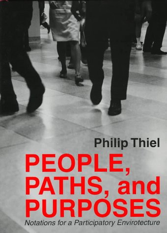 9780295975214: People, Paths, and Purposes: Notations for a Participatory Envirotecture