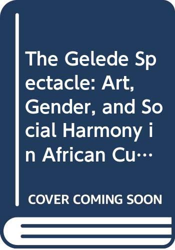 9780295975276: The Gelede Spectacle: Art, Gender, and Social Harmony in African Culture