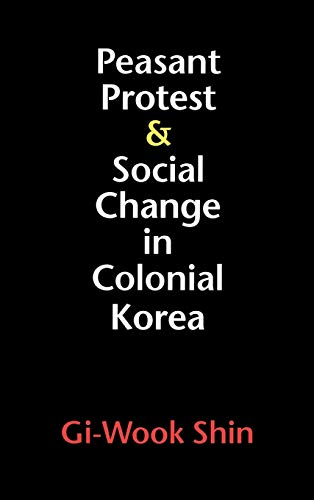 Peasant Protest and Social Change in Colonial Korea (Korean Studies of the Henry M. Jackson School ...