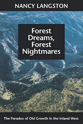 9780295975504: Forest Dreams, Forest Nightmares: The Paradox of Old Growth in the Inland West (Weyerhaeuser Environmental Books)
