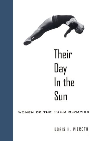 9780295975542: Their Day in the Sun: Women of the 1932 Olympics (Samuel and Althea Stroum Books)