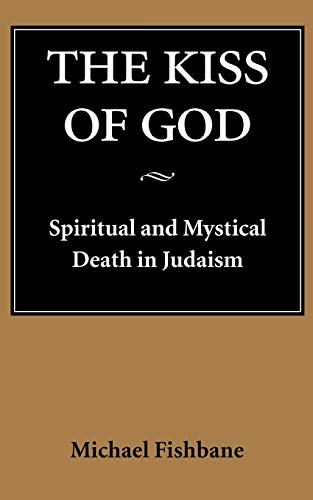 9780295975559: The Kiss of God: Spiritual and Mystical Death in Judaism (Samuel and Althea Stroum Lectures in Jewish Studies)