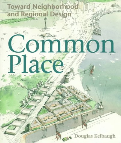 9780295975900: Common Place: Toward Neighborhood and Regional Design