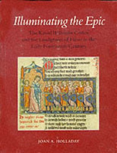 """Illuminating the Epic: The Kassel """"Willehalm"""" Codex: Holladay, Joan A."""
