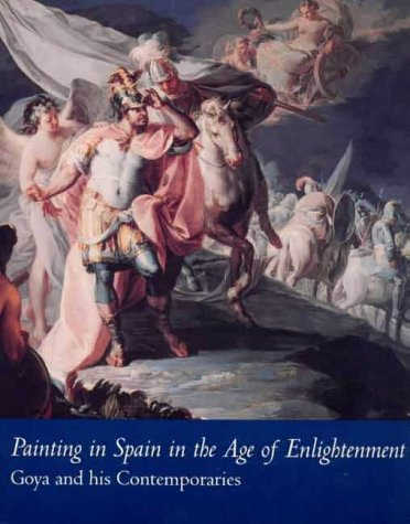 Painting in Spain in the Age of Enlightenment: Goya and his Contemporaries: Kasl, Ronda and Suzanne...