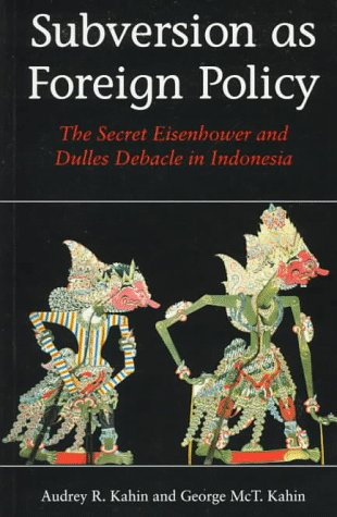 9780295976181: Subversion As Foreign Policy: The Secret Eisenhower and Dulles Debacle in Indonesia