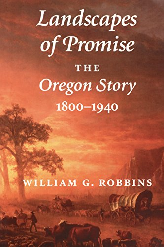 9780295976327: Landscapes of Promise: The Oregon Story, 1800-1940 (Weyerhaeuser Environmental Books)
