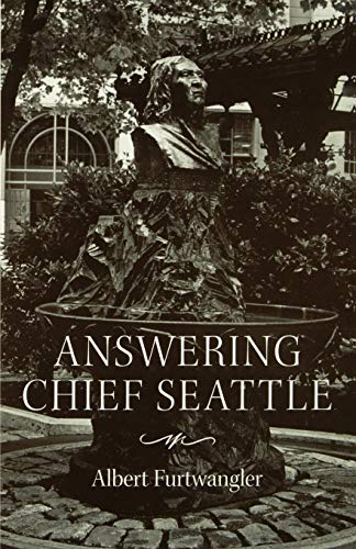 9780295976334: Answering Chief Seattle (Samuel and Althea Stroum Books)