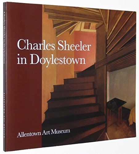 Charles Sheeler in Doylestown: American Modernism and: Lucic, Karen;Cincinnati Art